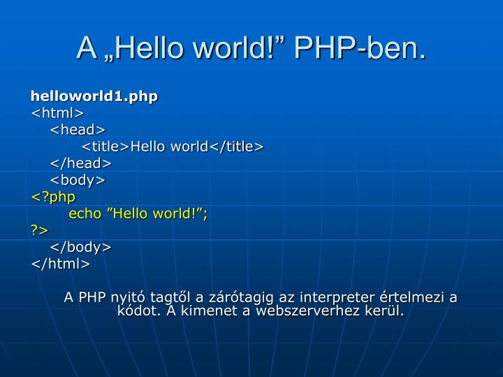 "A ""Hello world!"" PHP-ben."