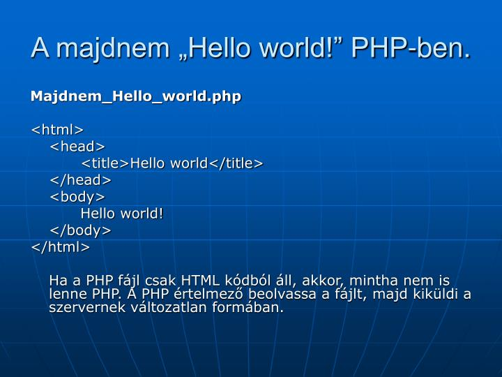 "A majdnem ""Hello world!"" PHP-ben."