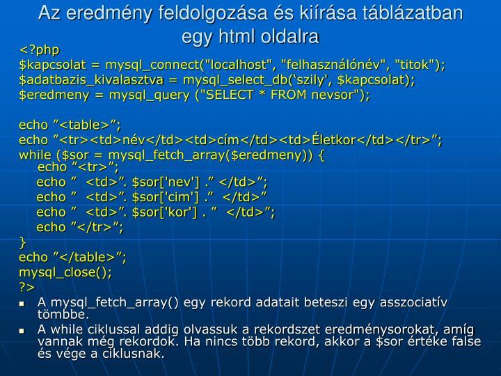 Az eredmény feldolgozása és kiírása táblázatban egy html oldalra