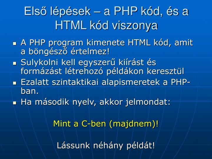 Első lépések – a PHP kód, és a HTML kód viszonya