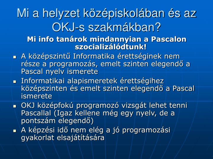Mi a helyzet középiskolában és az OKJ-s szakmákban?