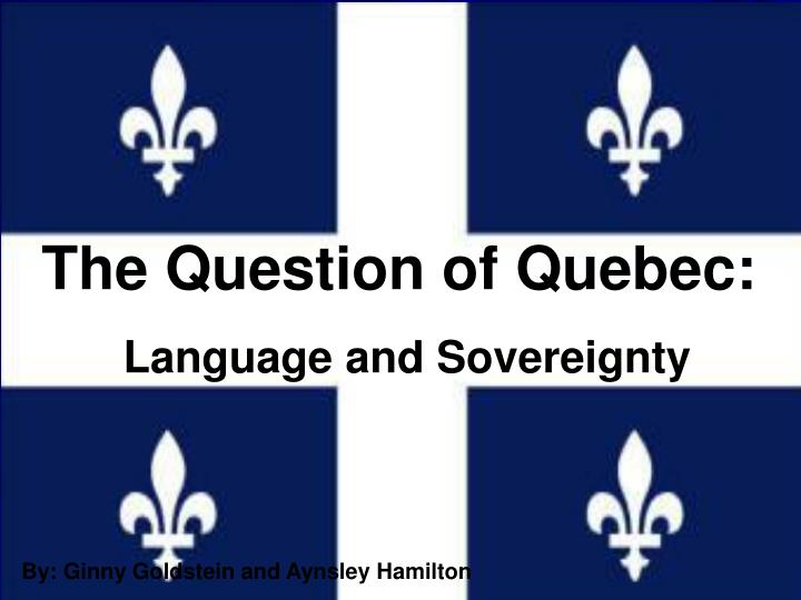 The Question of Quebec: