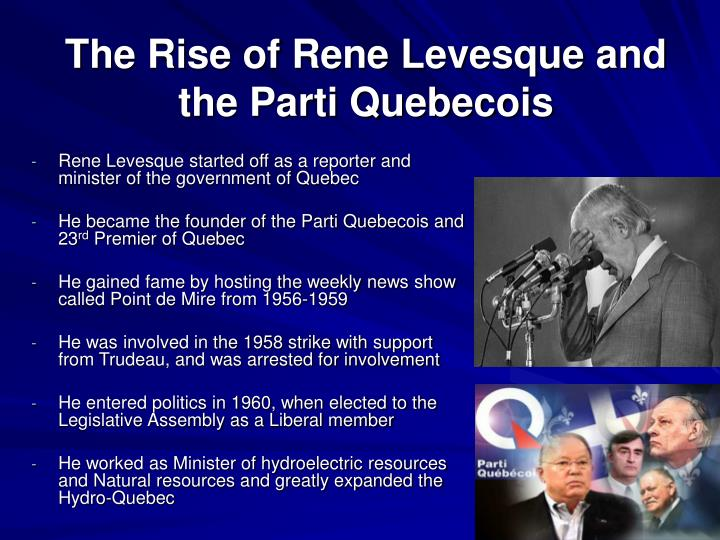 The Rise of Rene Levesque and the Parti Quebecois