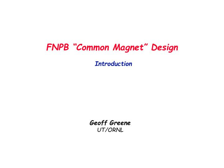 Fnpb common magnet design introduction