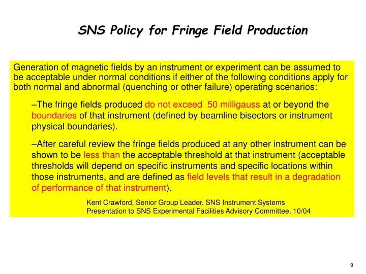 SNS Policy for Fringe Field Production