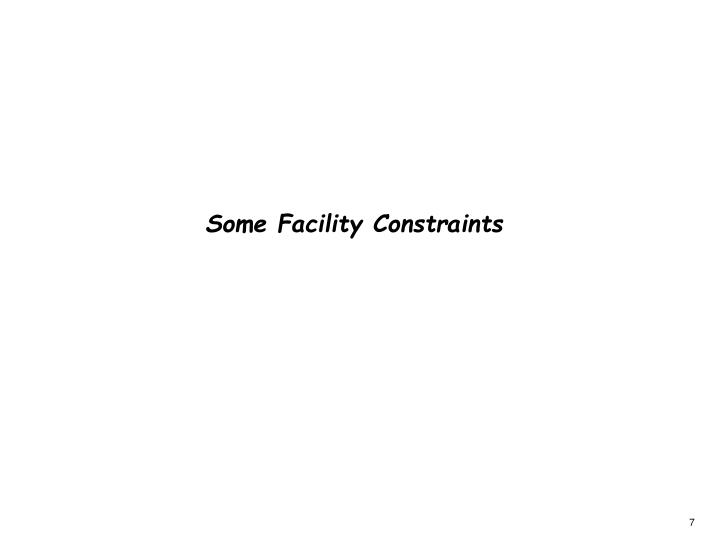 Some Facility Constraints