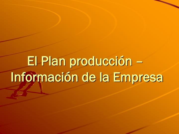 El Plan producción –
