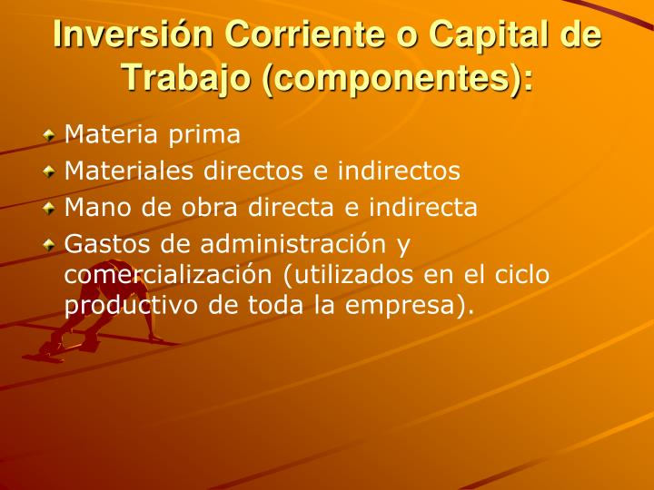 Inversión Corriente o Capital de Trabajo (componentes):