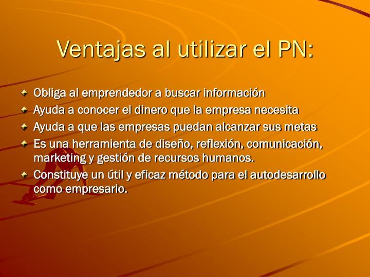 Ventajas al utilizar el PN: