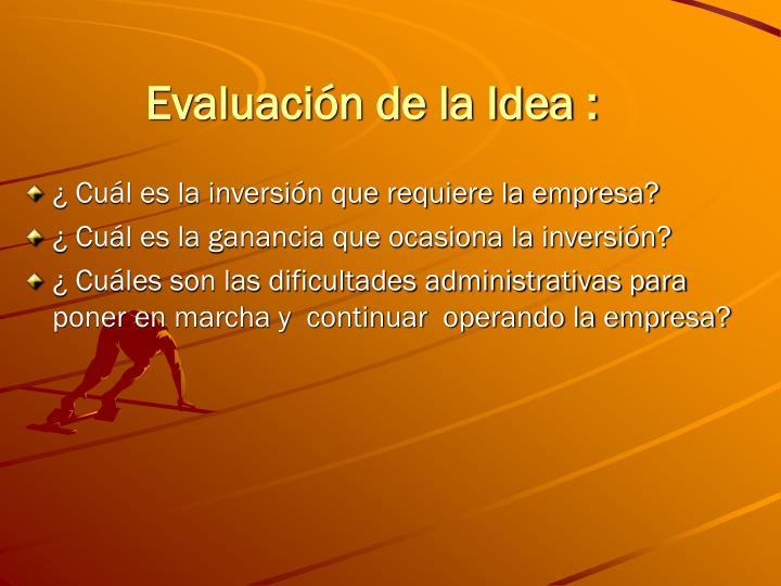 Evaluación de la Idea :