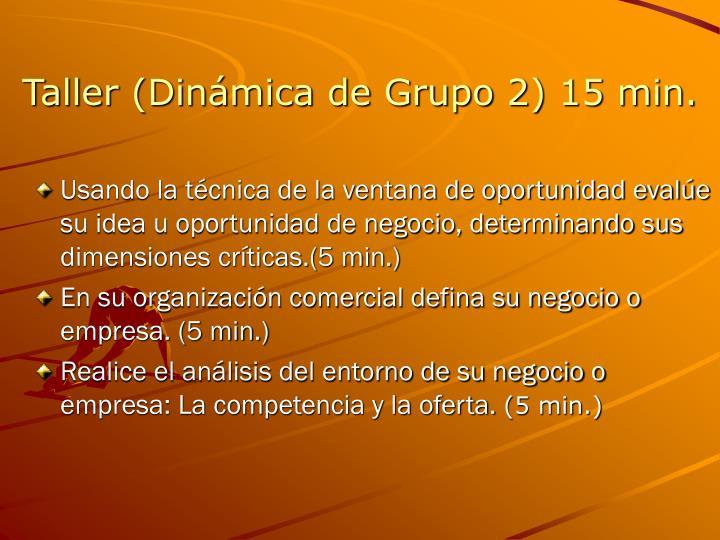 Taller (Dinámica de Grupo 2) 15 min.