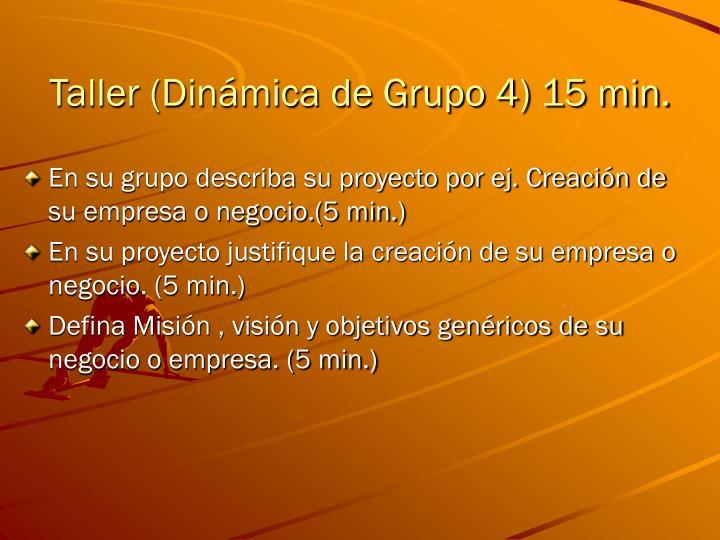 Taller (Dinámica de Grupo 4) 15 min.