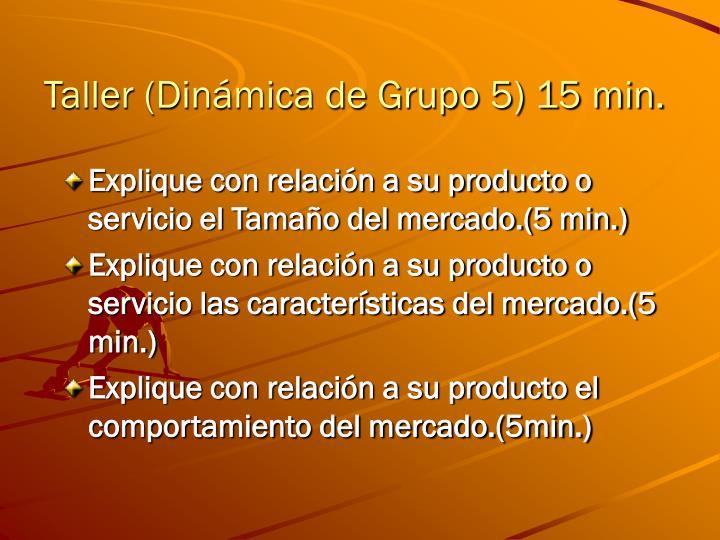 Taller (Dinámica de Grupo 5) 15 min.