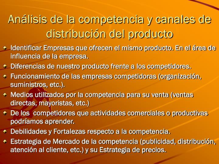Análisis de la competencia y canales de distribución del producto