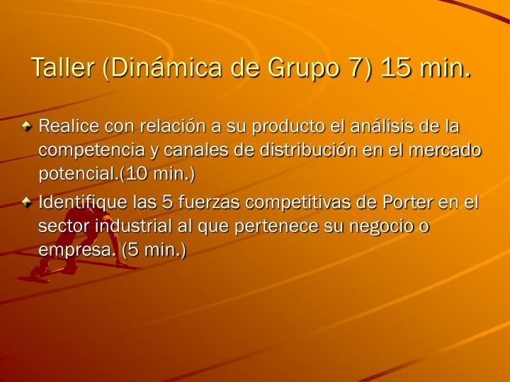 Taller (Dinámica de Grupo 7) 15 min.