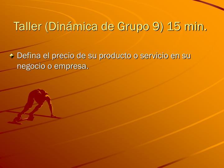 Taller (Dinámica de Grupo 9) 15 min.