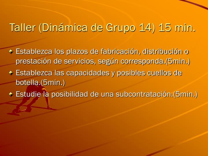 Taller (Dinámica de Grupo 14) 15 min.