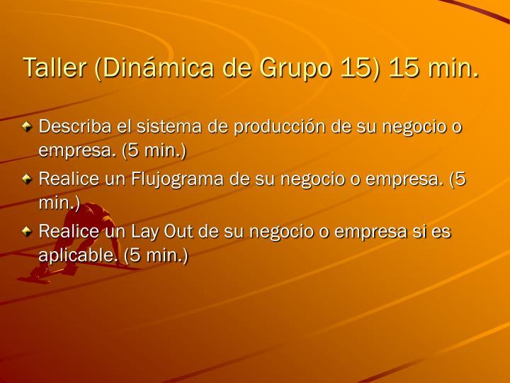 Taller (Dinámica de Grupo 15) 15 min.