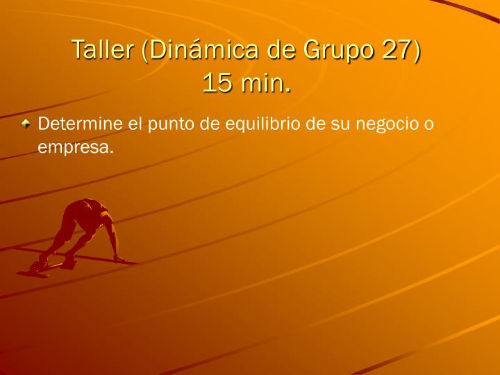Taller (Dinámica de Grupo 27)