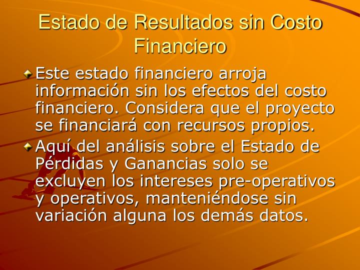 Estado de Resultados sin Costo Financiero