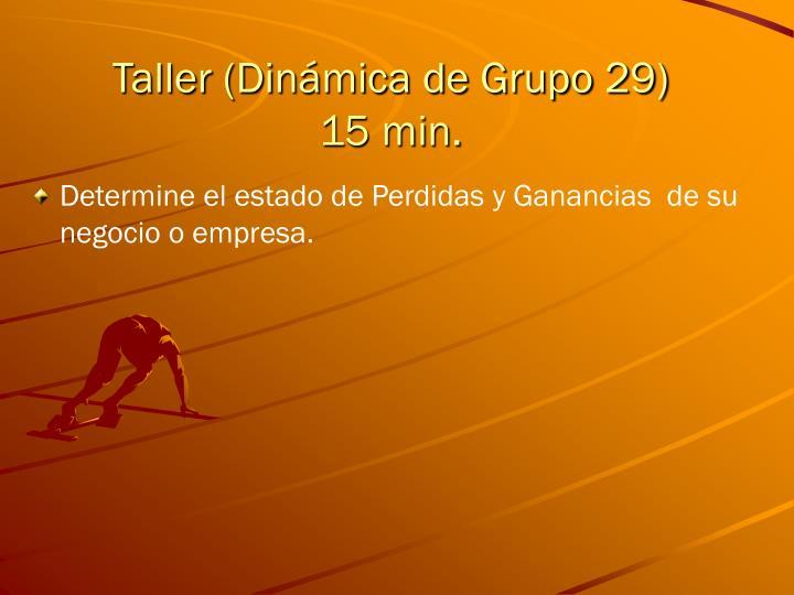 Taller (Dinámica de Grupo 29)