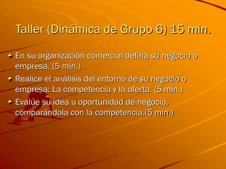 Taller (Dinámica de Grupo 6) 15 min.