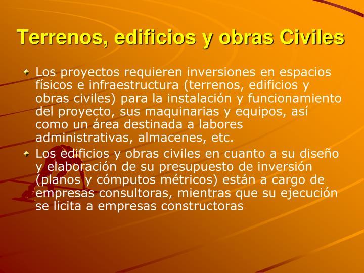 Terrenos, edificios y obras Civiles