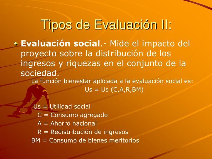Tipos de Evaluación II: