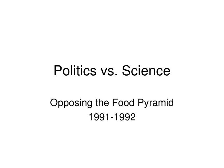 Politics vs science