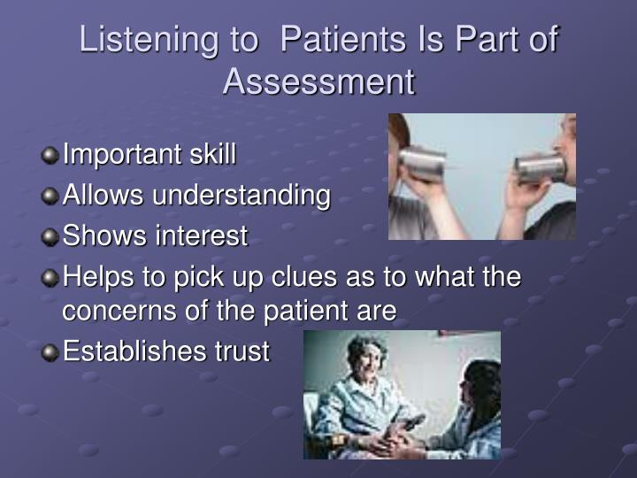 Listening to  Patients Is Part of Assessment