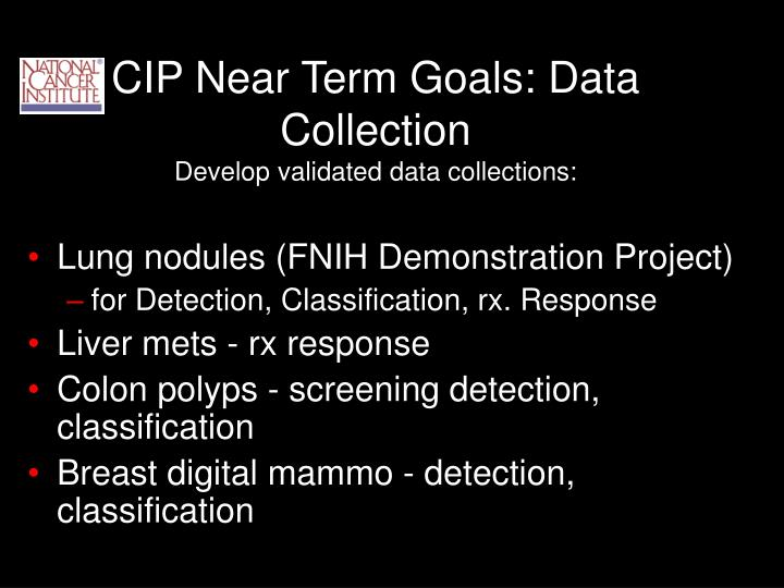 CIP Near Term Goals: Data Collection