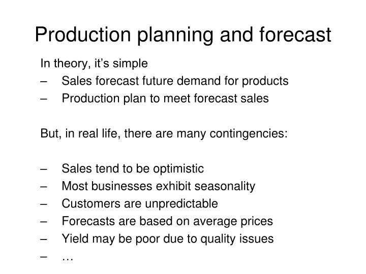 Production planning and forecast