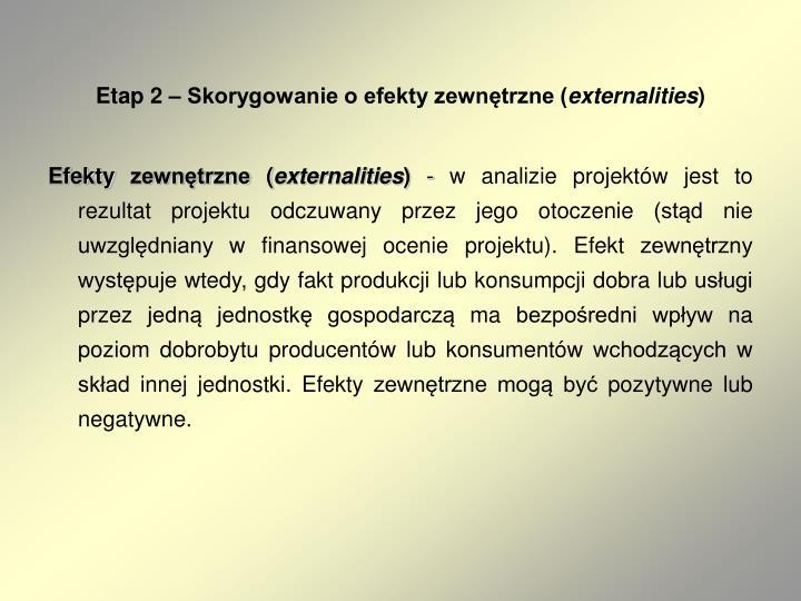 Etap 2 – Skorygowanie o efekty zewnętrzne (