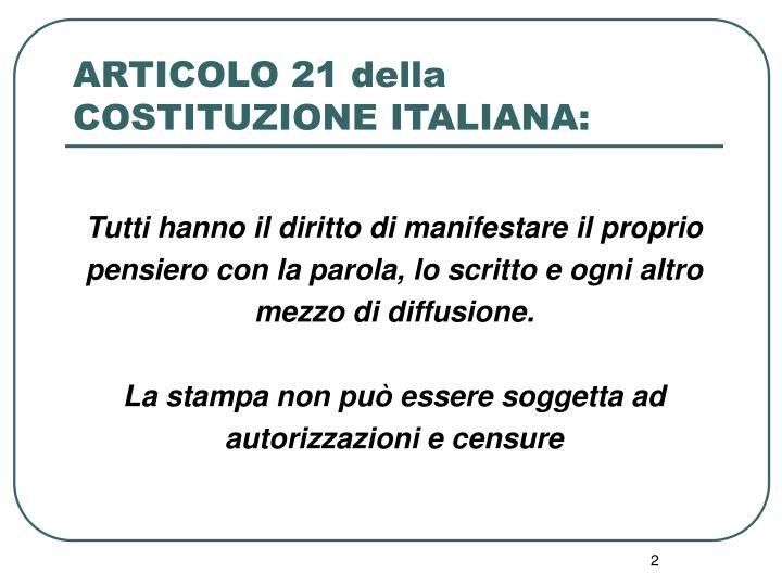 ARTICOLO 21 della COSTITUZIONE ITALIANA: