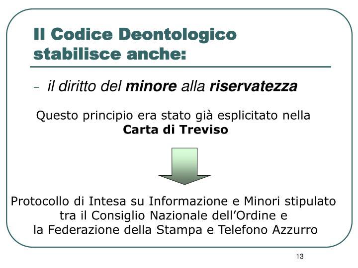 Il Codice Deontologico stabilisce anche: