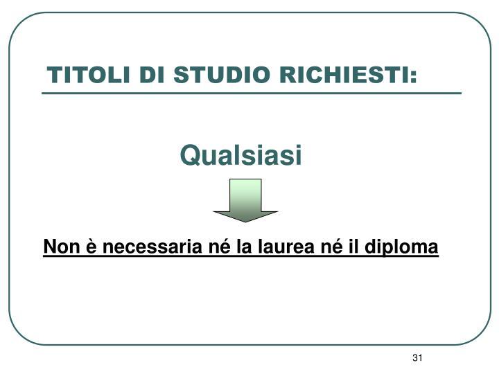 TITOLI DI STUDIO RICHIESTI: