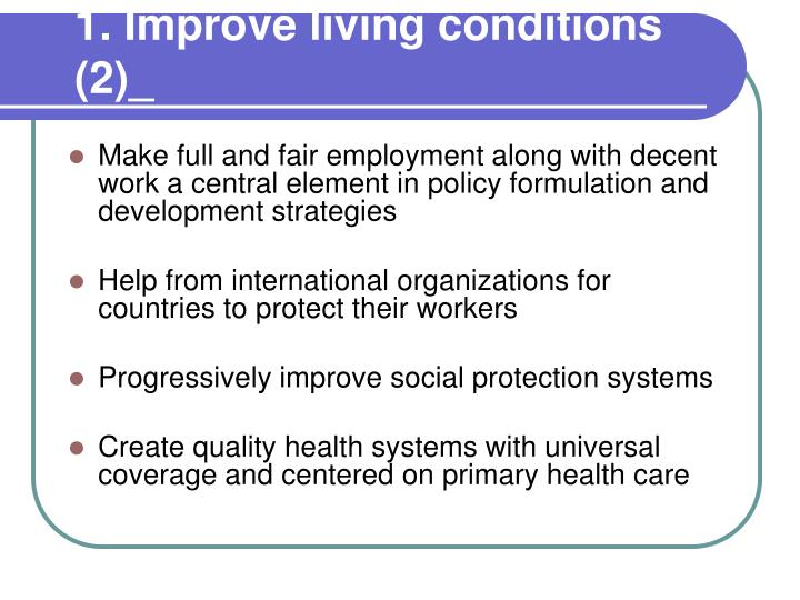 1. Improve living conditions