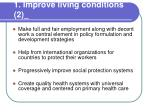 1 improve living conditions 2