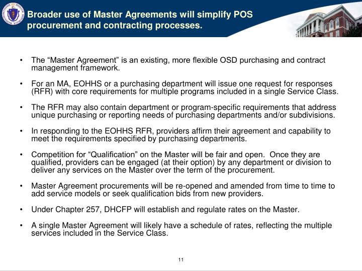 Broader use of Master Agreements will simplify POS procurement and contracting processes.