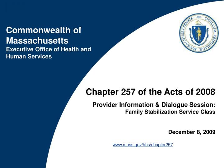 Chapter 257 of the Acts of 2008