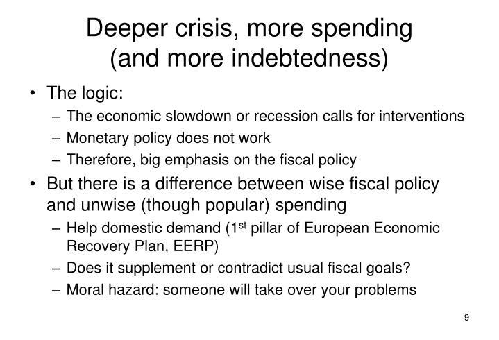 Deeper crisis, more spending