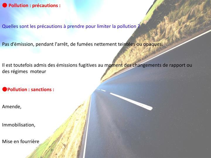 ● Pollution : précautions :