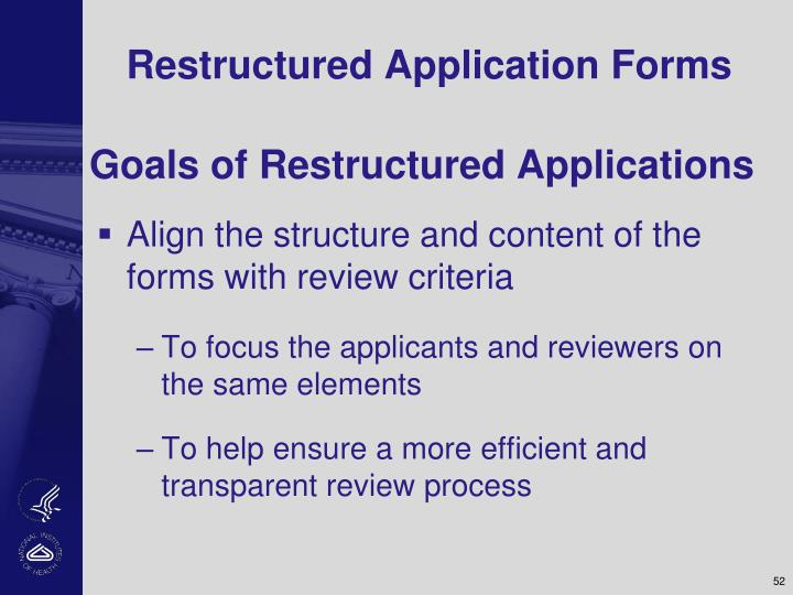 Restructured Application Forms