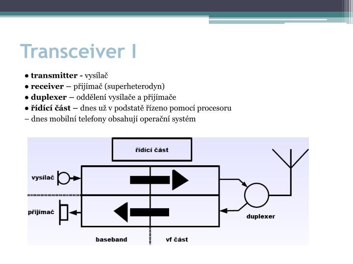 Transceiver I