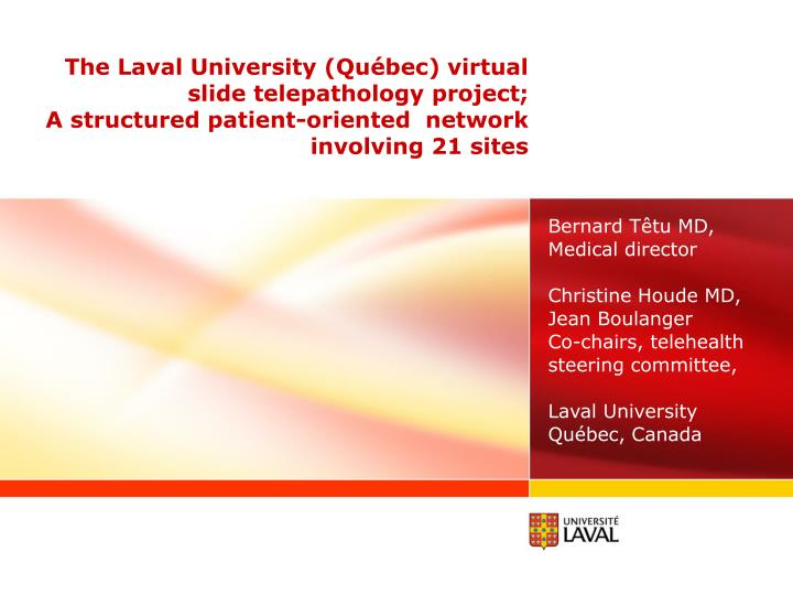 The Laval University (Québec) virtual slide telepathology project;