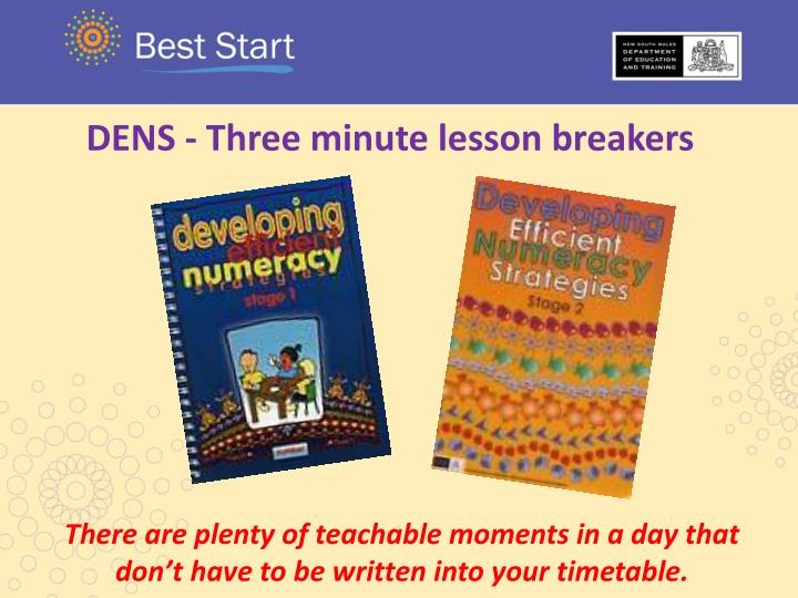 DENS - Three minute lesson breakers
