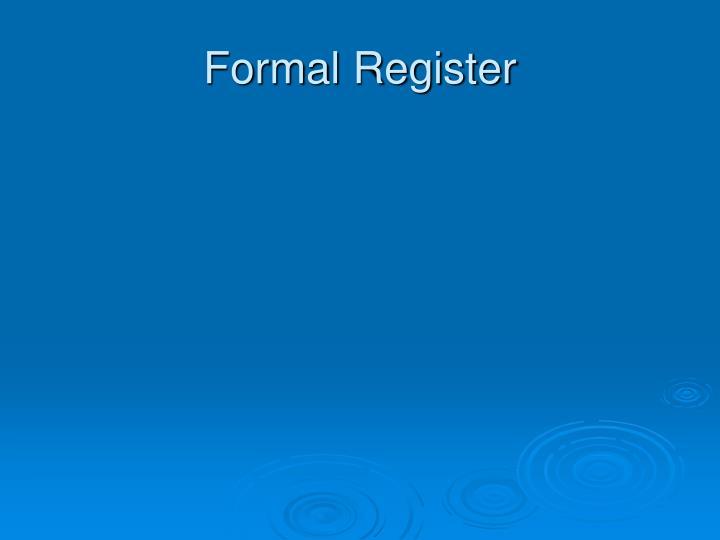 Formal Register