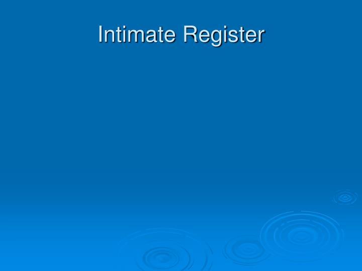 Intimate Register