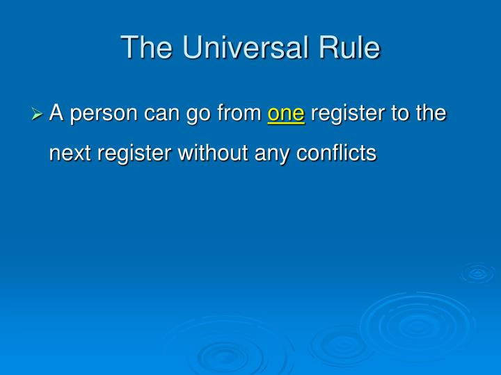 The Universal Rule