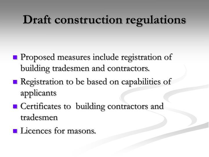 Draft construction regulations